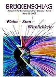 Brückenschlag. Zeitschrift für Sozialpsychiatrie, Literatur, Kunst / Wahn – Sinn – Wirklichkeit