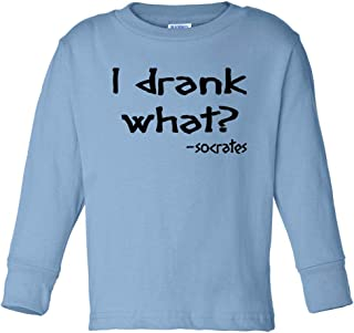 Toddler's I Drank What (Socrates) Long Sleeve T-Shirt