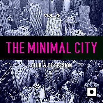 The Minimal City, Vol. 4 (Club & DJ Session)