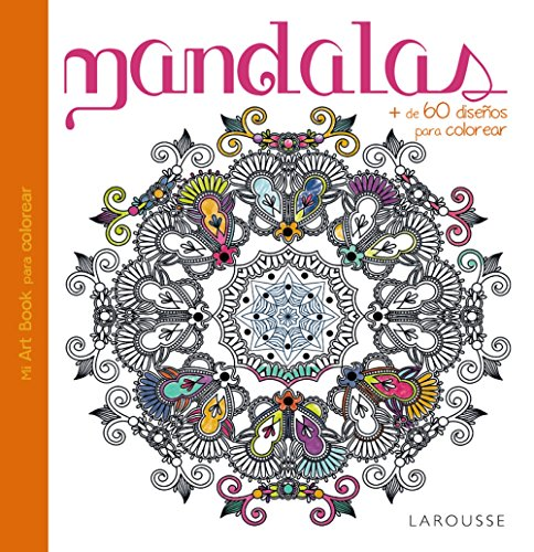 Mandalas (Larousse - Libros Ilustrados/ Prácticos - Ocio Y Naturaleza)