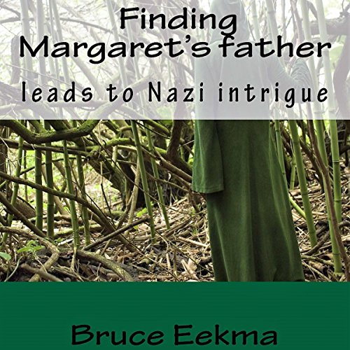 Finding Margaret's Father Leads to Nazi Intrigue audiobook cover art