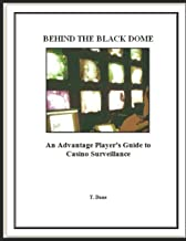 Behind The Black Dome: An Advantage Player's Guide to Casino Surveillance