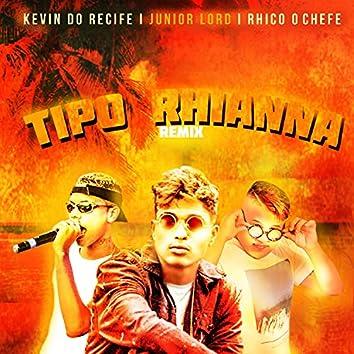 Tipo Rhianna (Remix)