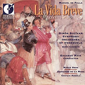Falla, M. De: Vida Breve (La) [Opera]