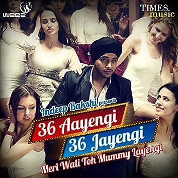 36 Aayengi 36 Jayengi Meri Wali Toh Mummy Layengi - Single
