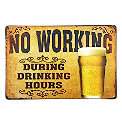 New Deco No Working During Drinking Hours Vintage Retro Rustic Metal Tin Sign Pub Wall Decor Art 12x8Inch (30x20cm)