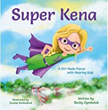 Super Kena: A Girl Made Fierce With Hearing Aids