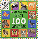 First 100 Animals Lift-The-Flap: Over 50 Fun Flaps to Lift a