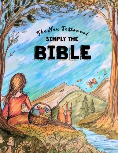Simply The Bible ~ The New Testament: Bible for Teen Girls - Dyslexic Font for Easy Reading (Dyslexic Bibles) (Volume 4)