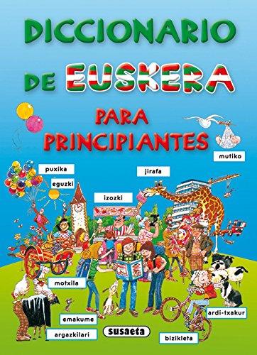 Diccionario De Euskera Para Principiantes (Diccionario Para Principiantes)
