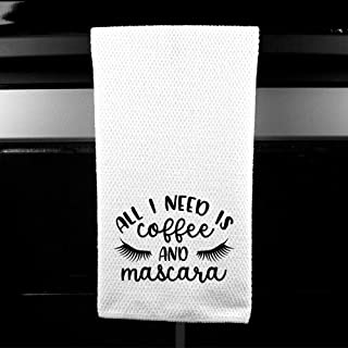All I Need is Coffee and Mascara Funny Saying Kitchen Towel Gift for Her