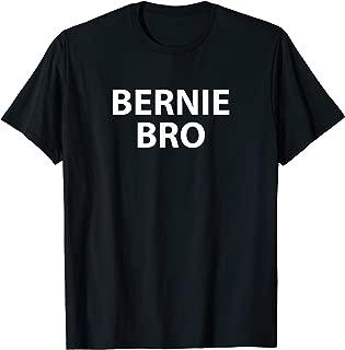 Bernie Bro - Bernie Sanders - T-Shirt