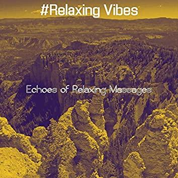 Echoes of Relaxing Massages