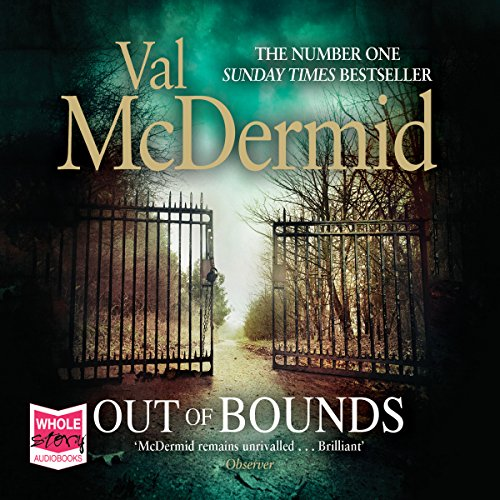 Out Of Bounds                   By:                                                                                                                                 Val McDermid                               Narrated by:                                                                                                                                 Cathleen McCarron                      Length: 12 hrs and 59 mins     182 ratings     Overall 4.4