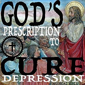 God's Prescription to Cure Depression (Musical Bible)