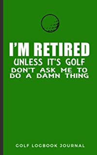 Golf Logbook Journal: Golfers Performance Practice Tracker Diary Notebook; Record & Track Your Game Stats, Scores, Location; Progress Tracking Sheets Booklet;Funny Cool igolf;