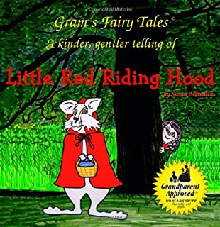 Little Red Riding Hood: A new kinder, gentler telling of a fairy tale classic