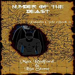 Number of the Beast     Paladin Cycle, Book One              By:                                                                                                                                 Max Redford,                                                                                        Lita Stone                               Narrated by:                                                                                                                                 Ian Murray                      Length: 10 hrs and 12 mins     30 ratings     Overall 3.9