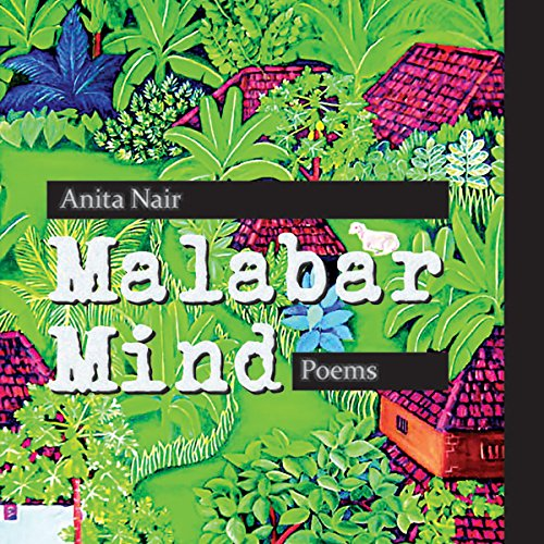 Malabar Mind                   By:                                                                                                                                 Anita Nair                               Narrated by:                                                                                                                                 Deepti Gupta                      Length: 1 hr and 21 mins     Not rated yet     Overall 0.0