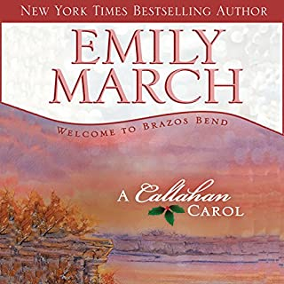 A Callahan Carol     A Brazos Bend Christmas Novella              Written by:                                                                                                                                 Emily March                               Narrated by:                                                                                                                                 Jeffrey Kafer                      Length: 1 hr and 9 mins     Not rated yet     Overall 0.0