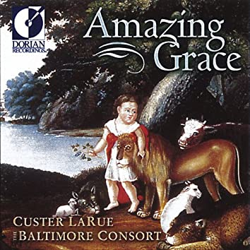 United States Larue, Custer: Amazing Grace (Spiritual Folk Songs of Early America)