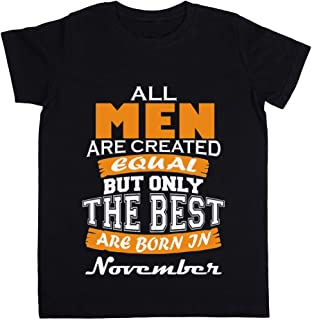 All Men Are Created Equal But Only The Best Are Born In November Unisexo Niño Niña Camiseta Negro Todos Los Tamaños - Unis...
