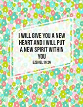 Ezekiel 36:26 I will give you a new heart, and I will put a new spirit within you: Bible Verse Quote Cover Composition Notebook Large