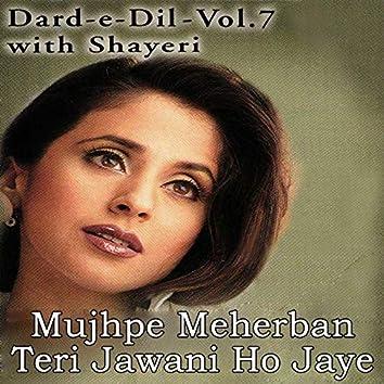 "Mujhpe Meherban Teri Jawani Ho Jaye (From ""Dard-e-Dil, Vol. 7 (With Shayeri))"