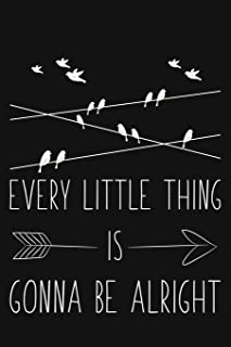 """Every Little Thing Is Gonna Be Alright: Blank Lined And Dot Grid Paper Notebook for Writing /110 pages /6""""x9"""""""