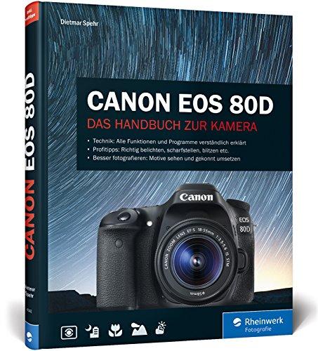 Canon EOS 80D: Praxiswissen und Expertentipps zu Ihrer Kamera