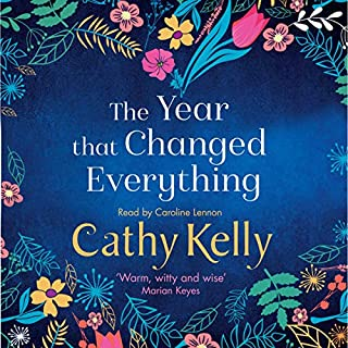 The Year That Changed Everything                   By:                                                                                                                                 Cathy Kelly                               Narrated by:                                                                                                                                 Caroline Lennon                      Length: 13 hrs and 49 mins     125 ratings     Overall 4.4