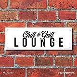 Schild Chill & Grill Lounge Barbecue Grillen Deko Geschenk Geburtstag - 30x10 cm