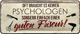 Blechschild keinen Psychologen sondern guten Friseur - Metallschild Frisör Salon - Deko Schild Artikel Zubehör Einrichtung Geschäft Laden - lustiger Spruch Haare schneiden - Geschenk Friseur - 28x12cm