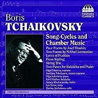 ボリス・チャイコフスキー:歌曲集と室内楽曲集