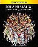 100 Mandalas Animaux - Soulager les dessins d'animaux. Livre de coloriage pour adulte avec animaux Mandala (Lions, éléphants, hiboux, chevaux, chiens, chats...)