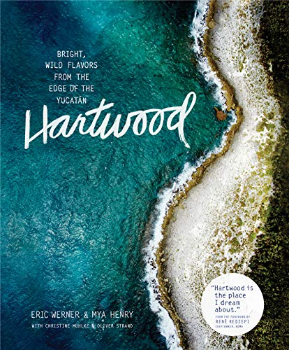 Werner, E: Hartwood: Bright, Wild Flavors from the Edge of the Yucatán