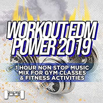 Workout EDM Power 2019 - 1 Hour Non Stop Music Mix For Gym Classes & Fitness Activities