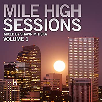 Mile high sessions Vol. 1 mixed by Shawn Mitiska