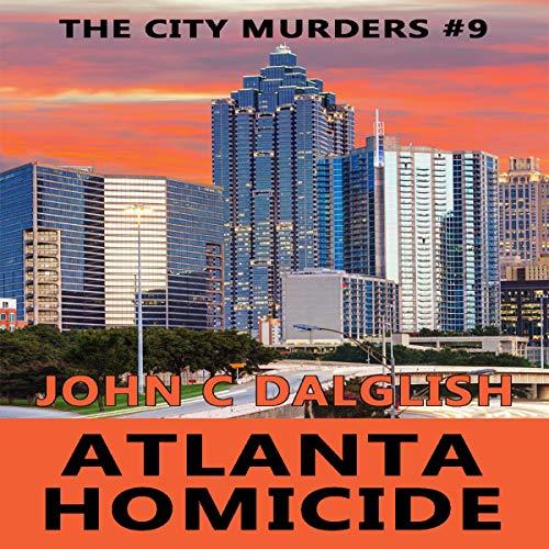 Atlanta Homicide Audiobook By John C. Dalglish cover art