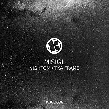 Nightom / Tka Frame