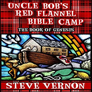 Uncle Bob's Red Flannel Bible Camp: The Book of Genesis audiobook cover art