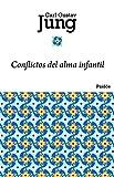 Conflictos del alma infantil (Biblioteca Carl G. Jung) - 9788449325052