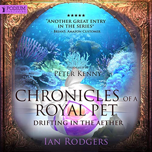 Chronicles of a Royal Pet: Drifting in the Aether cover art