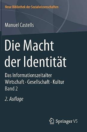 Das Informationszeitalter. Wirtschaft. Gesellschaft. Kultur: Die Macht Der Identität: 2