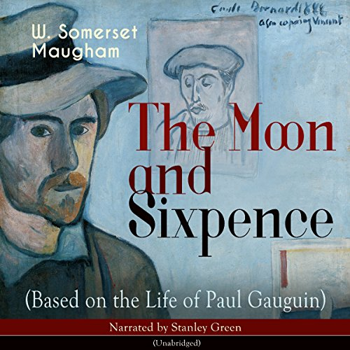 The Moon and Sixpence (Based on the Life of Paul Gauguin) audiobook cover art