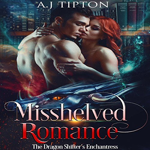 Misshelved Romance: The Dragon Shifter's Enchantress audiobook cover art