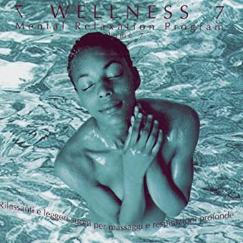 Wellness - Mental Relaxation Program Vol 7