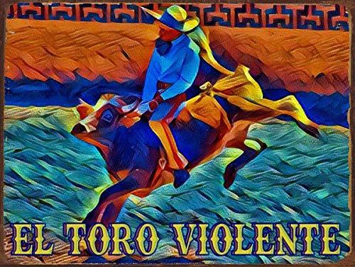 Yilooom El Toro Violento Metal Sign, Cowboy, México, Rodeo Novelty Wall Placa de pared Art Decor Accessories Gifts