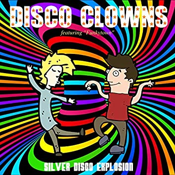 "Disco Clowns - Featuring ""Funkytown"""