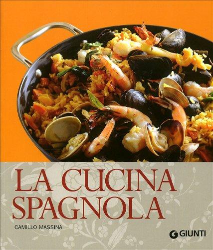 La cucina spagnola. Ediz. illustrata